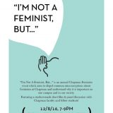 "Chapman Feminist's Presents ""I'm Not a Feminist But…"""