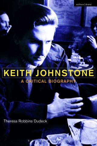 cover-image-for-keith-johnstone-a-critical-biography