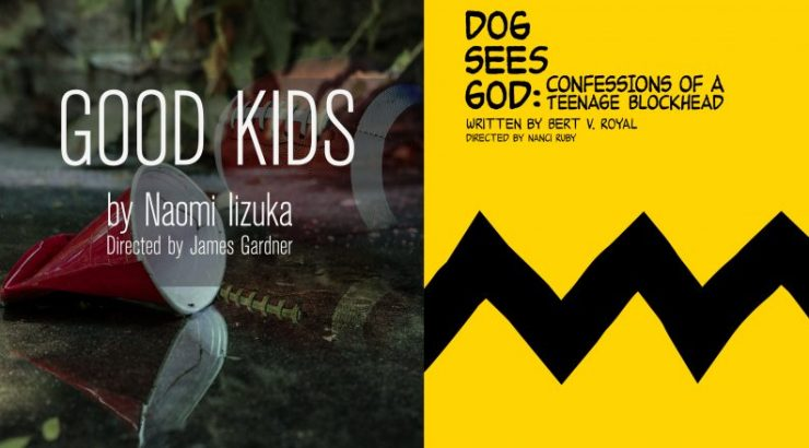 Good Kids and Dog Sees God plays