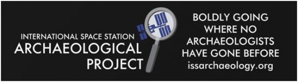 The International Space Station Archaeological Project (ISSAP)