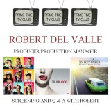 Producer/Production Manager Robert Del Valle Guest Speaker