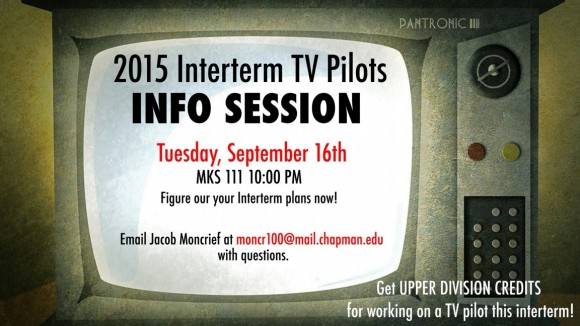 2015 Interterm TV Pilots Info Session flyer