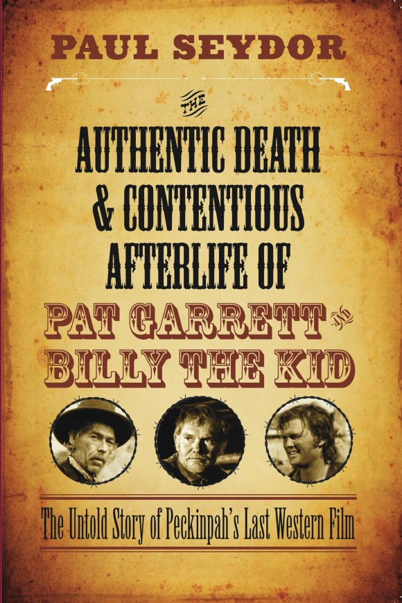 Image of book cover for Professor Paul Seydor's book THE AUTHENTIC DEATH & CONTENTIOUS AFTERLIFE OF PAT GARRETT AND BILLY THE KID