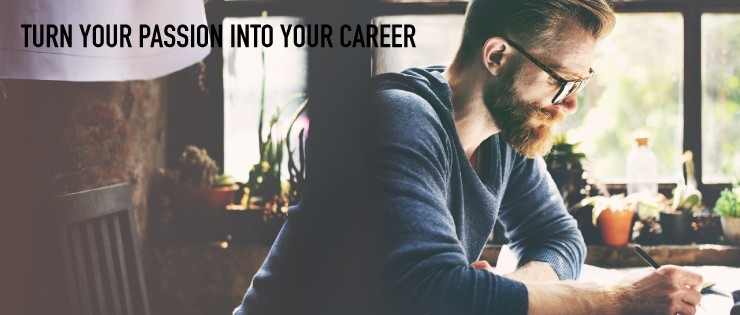 man writing, text says turn your passion into your career