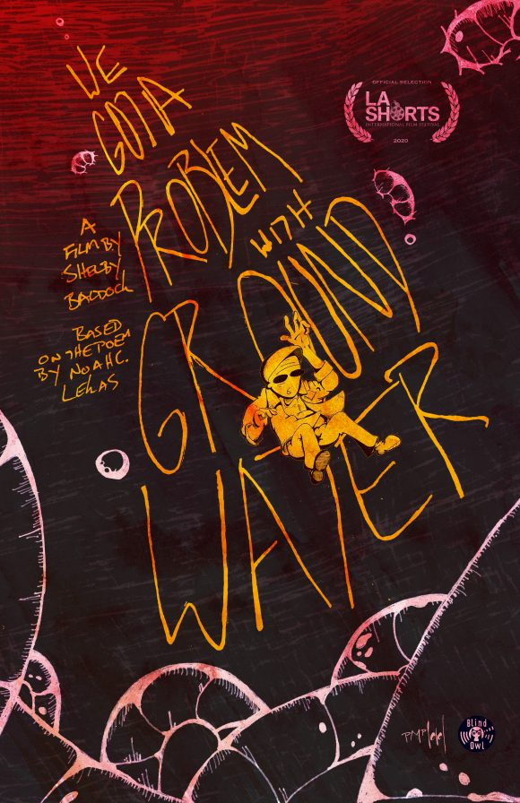 We Got A Problem With Groundwater Headed To La Shorts Fest A Film By Shelby Baldock 16 Dodge College Of Film And Media Arts Enjoy children's poems, poetry for students, and civil war songs try our collection of 75 short short. we got a problem with groundwater