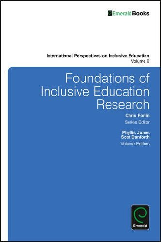 Cover art for Foundations of Inclusive Education Research (December 2015, Co-edited by Phyllis Jones and Scot Danforth)