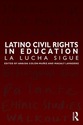 Cover art for Latino Civil Rights in Education: La Lucha Sigue (October 2015, Anaida Colon-Muniz and Magaly Lavadenz)