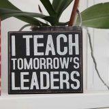 I Teach Tomorrow's Leaders Sign