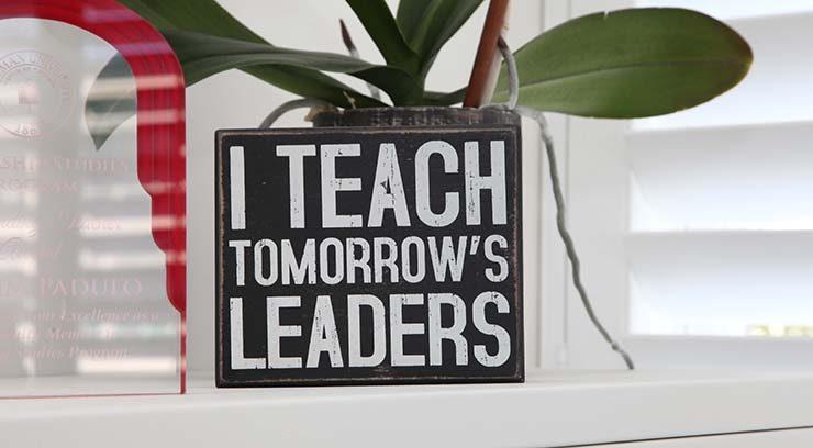 I Teach Tomorrow's Leaders Sign