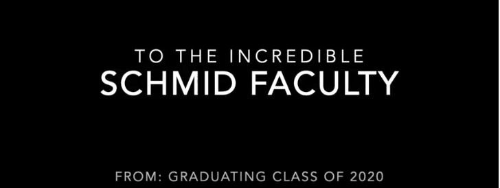 text: to the incredible Schmid Faculty