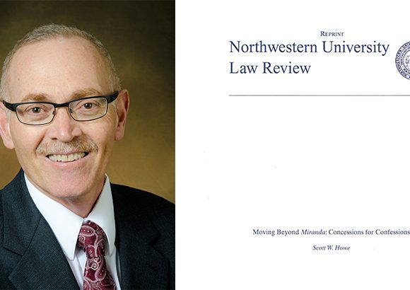 "Fowler Law Professor Scott Howe Publishes ""Moving Beyond Miranda: Concessions for Confessions"""