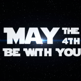 "Graphic saying ""May the Fourth Be With You"""