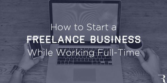 how-to-start-freelance-business-while-working-630x315
