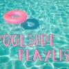 poolside playlist