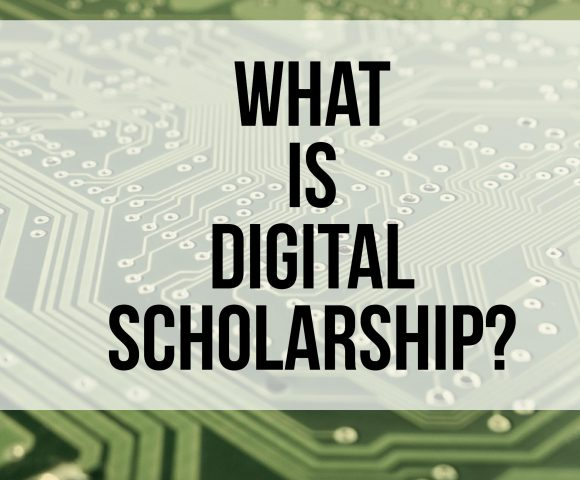 What is Digital Scholarship? - explaining my role
