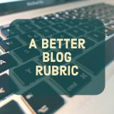 Building a better blog rubric