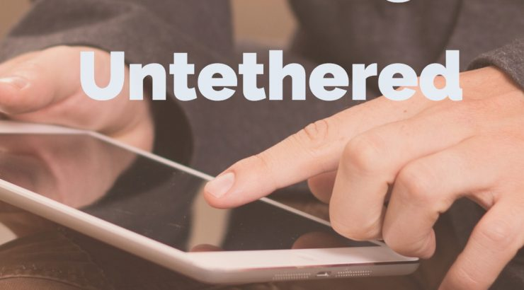 Teaching Untethered written over image of hands holding a tablet device