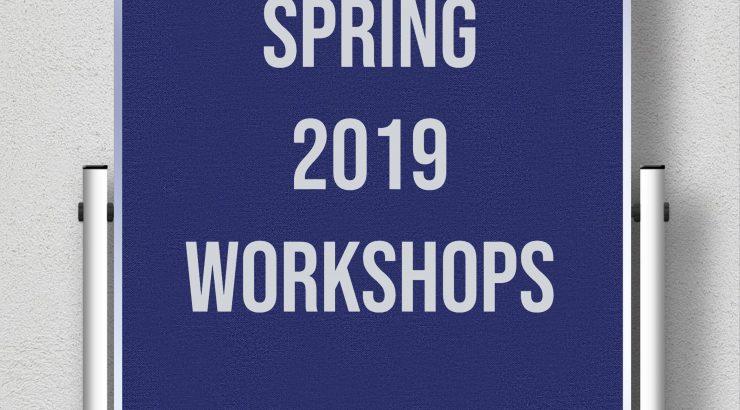 spring 2019 workshops