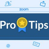 Zoom Pro Tips