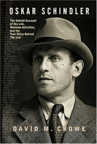 """Cover of David Crowe's Book """"Oskar Schindler: The Untold Story of His Life, Wartime Activities and the True Story behind the List"""""""