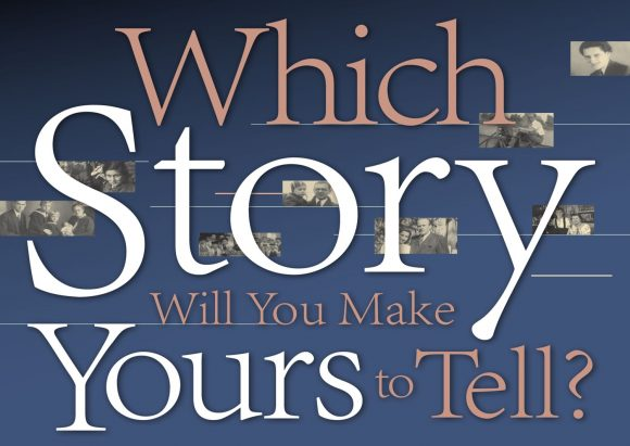 Excerpt from poster with text: Which Story Will You Make Yours To Tell?