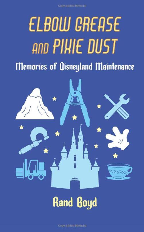 Elbow Grease and Pixie Dust: Memories of Disneyland Maintenanc
