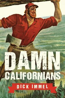 Cover of Damn Californians. Cover features an illustration of a Paul Bunyan-type large woodcutter figure, in a red shirt and brown pants with an axe tied to his belt. The title is in large white all-caps font with scratches mimicking a Richter Scale readout