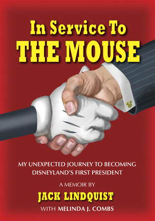 Cover of In Service to the Mouse. Cover has a red background, large all-caps yellow font for the title, small white all-caps font for the subtitle and author, and an illustration of the iconic thin black arm and white gloved hand of Mickey Mouse shaking the hand of a white man in a dress shirt and jacket. Only the wrists and hands are portrayed