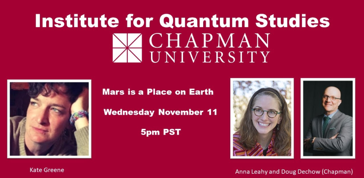 Institute for Quantum Studies Chapman University Mars is a Place on Earth banner image in white text on a red background with headshots of all three speakers.