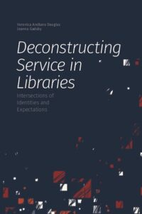 Cover of Deconstructing Service in Libraries book.